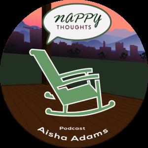 Aisha Adams Nappy Thoughts