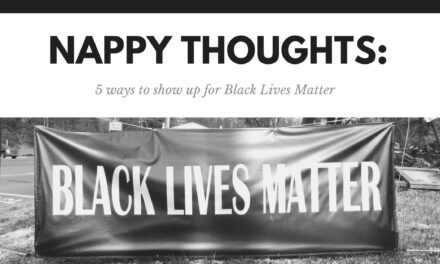 Nappy Thoughts: 5 ways to show up for black lives matter